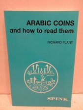 Arabic Coins and How To Read Them by Richard Plant Softcover Book Guide