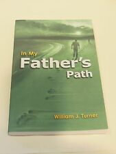 IN MY FATHERS PATH WILLIAM J TURNER SIGNED ST MARY CHELSEA MI CATHOLIC