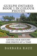 Cruising Ontario: Guelph Ontario Book 1 in Colour Photos : Saving Our History...