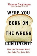 Were You Born on the Wrong Continent?: How the European Model Can Help-ExLibrary
