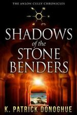 Shadows of the Stone Benders : Anlon Cully Mystery by K. Patrick Donoghue SIGNED