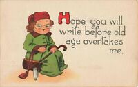 Postcard Hope You Will write Before Old Age Overtakes Me