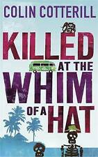 Killed at the Whim of a Hat by Colin Cotterill (Hardback, 2011) New Book