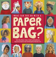 What Can You Do with a Paper Bag?: Hats, Wigs, Masks, Crow... by Chronicle Books