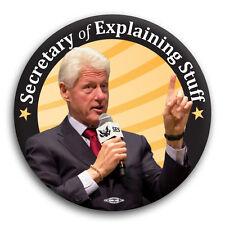 "Bill Clinton Explaining Barack Obama Hillary Democrat President Button Pin 3"""