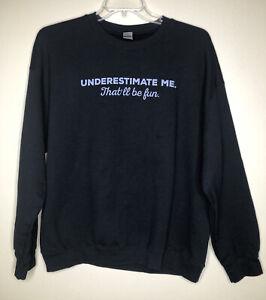 Gildan Sweatshirt XL Black w/Gray Message Elastic Waist & Cuffs Pull-Over