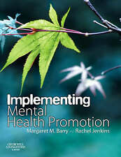 Very Good, Implementing Mental Health Promotion, 1e: A Practical Guide to Planni