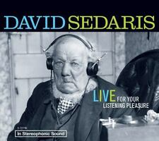 David Sedaris : Live for Your Listening Pleasure by David Sedaris (2009, CD,...