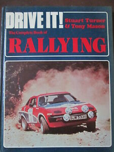 Drive it the complete book of rallying by Stuart Turner & Tony Mason.rally book.