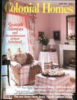 Colonial Homes Magazine June 1990 Scottish Colonists EX w/ML 012517jhe