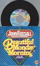 "7""  John Rossall – Beautiful Monday Morning"