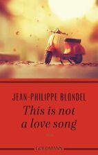 This is not a love song von Jean-Philippe Blondel (EVT: 17.07.2017, Taschenbuch)