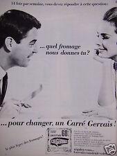 PUBLICITÉ 1965 QUEL FROMAGE NOUS DONNES TU , POUR CHANGER UN CARRÉ GERVAIS