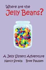 Where are the Jelly Beans?. Streza, Nancy 9781623959036 Fast Free Shipping.#*=
