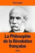 La Philosophie de la Révolution Française by Paul Janet (2017, Paperback)