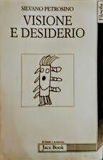 PETROSINO SILVANO VISIONE e DESIDERIO SULL'ESSENZA DELL'INVIDIA JACA BOOK 1992