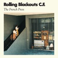 ROLLING BLACKOUTS COASTAL FEVER - THE FRENCH PRESS   VINYL LP + MP3 NEW!