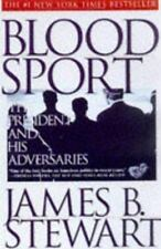 BLOOD SPORT: The President and His Adversaries, Stewart, James B., 0684831392, B