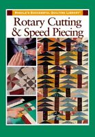 Rotary Cutting and Speed Piecing (Rodales Success