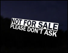 Not For Sale Dont Ask Car Decal Sticker JDM Vehicle Bike Bumper Graphic Funny