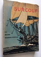 SURCOUF MER EXPLORATIONS NAVIGATION HISTOIRE ARMATEUR AVENTURES LIVRE BOOK SEA