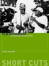 Film Authorship: Auteurs and Other Myths (Short Cuts), Very Good Condition Book,