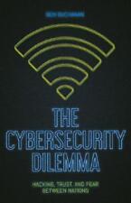 The Cybersecurity Dilemma by Ben Buchanan (author)