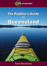 The Paddler's Guide to Queensland by Scott Rawstorne (Paperback, 2012)