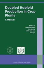Doubled Haploid Production in Crop Plants : A Manual (2003, Hardcover)