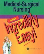 Medical-Surgical Nursing Made Incredibly Easy! [Incredibly Easy! Series]
