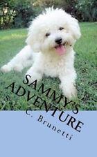 Sammy's Adventure by Sara Brunetti (2012, Paperback, Large Type)