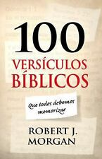 100 versículos bíblicos que todos debemos memorizar: By Morgan, Rob...