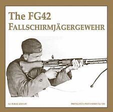 FG42 FALLSCHIRMJAGERGEWEHR, THE (Propaganda Photo Series), , de Vries, Guus, Ver