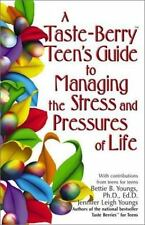 A Taste-Berry Teen's Guide to Managing the Stress and Pressures of Lif-ExLibrary