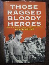 Those Ragged Bloody Heroes Kokoda Gona 1942 Brune 1991 1st ed HC dj book