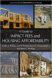 A Guide to Impact Fees and Housing Affordability, New, Nicholas, James C., Juerg
