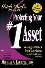 Protecting Your #1 Asset: Creating Fortunes from Your Ideas Rich Dad's Advisors