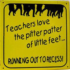 Teachers Love. Running to Recess School Teacher Humor Vintage Metal Sign
