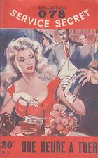 C1 Jean LE SENECHAL Une Heure a Tuer 078 Service Secret # 82 1955