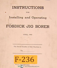 Fosdick Jig Borer, Instructions for Installing and Operations Manual Year (1955)