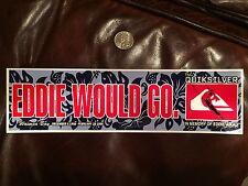 VINTAGE Eddie Would Go Quiksilver Waimea Surf Aikau 1998 1999 Bumper Sticker