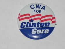 Communication Workers Of America Union Button Pin Badge  CWA For Clinton Gore