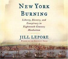 New York Burning : Liberty, Slavery, and Conspiracy in Eighteenth-Century...