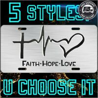 Faith ~ Hope ~ Love - Religious Metal License Vanity Plate Tag Car : U CHOOSE IT