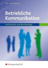 Betriebliche Kommunikation. Lehr-Fachbuch von Erhard Fein und Marianne Pini-Kar…