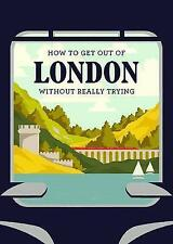 How to Get Out of London Without Really Trying by Herb Lester Associates Limited