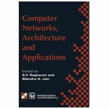Computer Networks, Architecture and Applications : Proceedings of the IFIP...