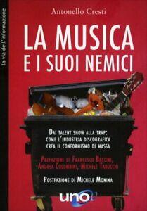LIBRO LA MUSICA E I SUOI NEMICI - ANTONELLO CRESTI