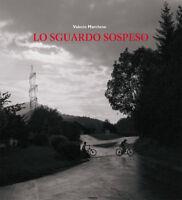 Lo sguardo sospeso di Valerio Marchese Libro nuovo Fotografia immagini tricromia