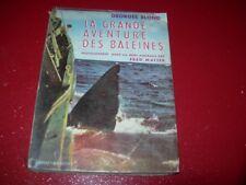LA GRANDE AVENTURE DES BALEINES  GEORGES BLOND  1954